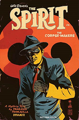 Will Eisners The Spirit: The Corpse-Makers