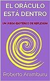 EL ORÁCULO ESTÁ DENTRO: UN JUEGO ESOTÉRICO DE REFLEXIÓN (VERSOS EDÉNICOS nº 1)