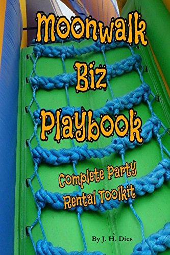 Moonwalk Biz Playbook: A Complete Toolkit For Owning and Operating a Party Rental Business (English Edition)