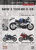BMW S 1000 RR/ R/ XR Reparaturanleitung: Das umfassende Handbuch, Typen, Technik, Tipps, Tricks