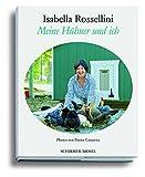 Isabella Rossellini: Meine Hühner und ich (German Edition)