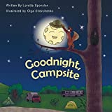 Goodnight, Campsite: A children's Book on Camping...