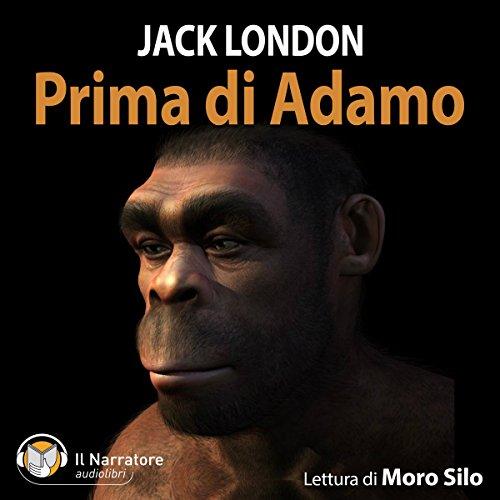 Prima di Adamo | Jack London