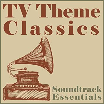 Soundtrack Essentials: Tv Theme Classics