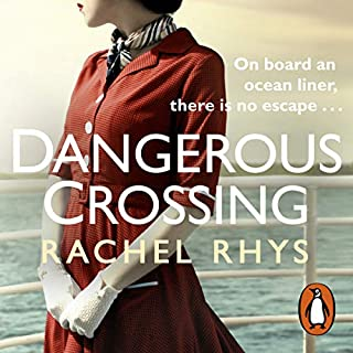 A Dangerous Crossing                   By:                                                                                                                                 Rachel Rhys                               Narrated by:                                                                                                                                 Katherine Manners                      Length: 11 hrs and 5 mins     60 ratings     Overall 4.0