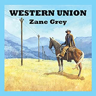 Western Union                   By:                                                                                                                                 Zane Grey                               Narrated by:                                                                                                                                 Jeff Harding                      Length: 9 hrs and 14 mins     4 ratings     Overall 2.5