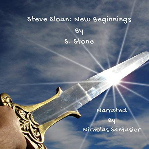 Steve Sloan: New Beginnings                   Written by:                                                                                                                                 S. Stone                               Narrated by:                                                                                                                                 Nicholas Santasier                      Length: 2 hrs and 5 mins     Not rated yet     Overall 0.0