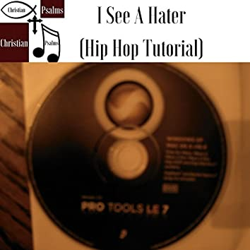 I See A Hater (Hip Hop Tutorial)