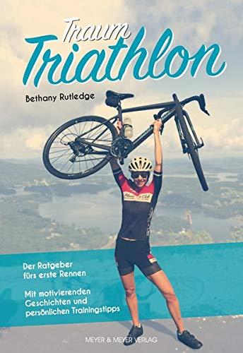 Traum Triathlon: Der Ratgeber fürs erste Rennen
