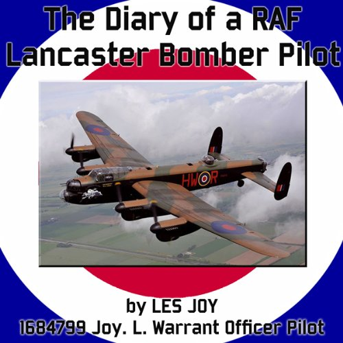 The Diary of a RAF Lancaster Bomber Pilot audiobook cover art