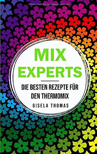 Mix Experts: Die besten Rezepte für den Thermomix