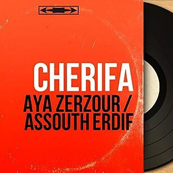 Aya Zerzour / Assouth Erdif (Mono Version)