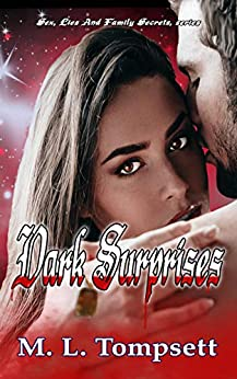 Dark Surprises. : Dark Ones, Vampires and Witches. PNR with bite (Sex, Lies And Family Secrets Book 2) by [M. L. Tompsett]