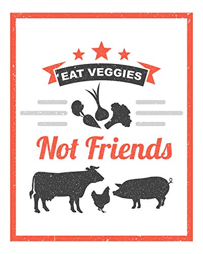 Eat Veggies, Not Friends - 8x10 Unframed Vegan and Vegetarian Pun Wall Decor Art Print on a White Background - Great Funny Gift for Vegetarians, Vegans and Plant-Based Eaters