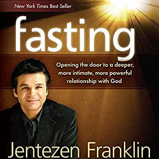Fasting                   By:                                                                                                                                 Jentezen Franklin                               Narrated by:                                                                                                                                 Lloyd James                      Length: 4 hrs and 28 mins     24 ratings     Overall 4.7