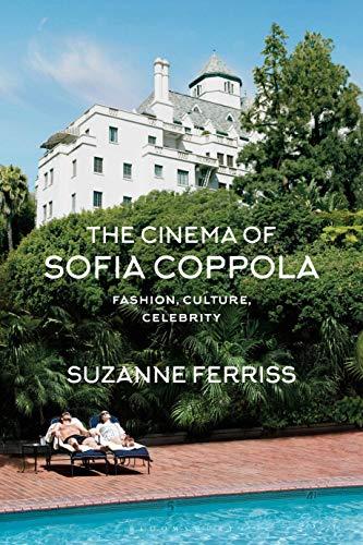 The Cinema of Sofia Coppola: Fashion, Culture, Celebrity (BFI Film Classics)