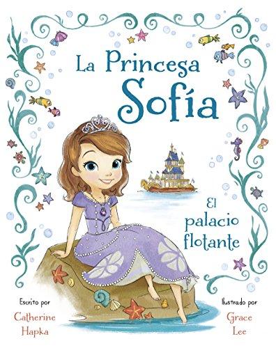 La Princesa Sofía. El palacio flotante: Libro ilustrado (Disney. Princesa Sofía)