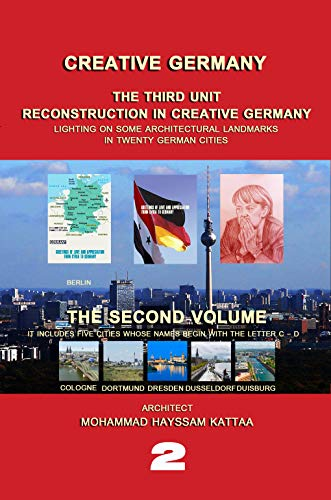 Creative Germany: Reconstruction in Creative Germany (Lighting on twenty German cities and some of their architectural landmarks Book 2) (English Edition)