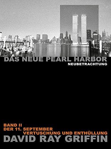 Das Neue Pearl Harbor - Band 2 (Kommentar zu Band 1): Der 11. September - Vertuschung und Enthüllung