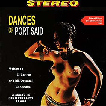 Dances of Port Said (Original Belly Dance Album Plus Bonus Tracks - 1960)