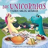 Los Unicornios No Tienen Modales: 1 (Picture Book Square)