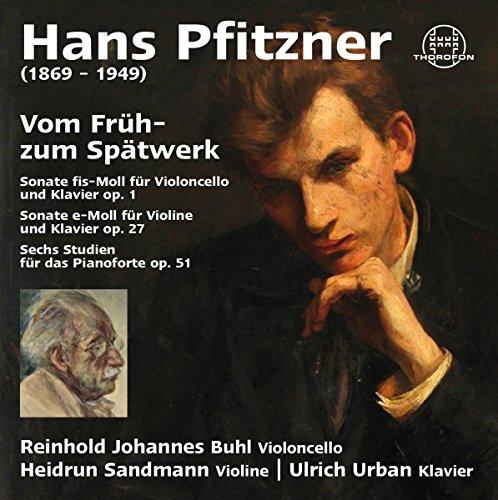 Hans Pfitzner: Vom Früh-Zum Spätwerk