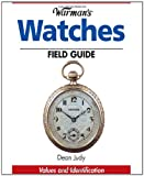 Warman's Watches Field Guide: Values and Identification (Warman's Field Guide)