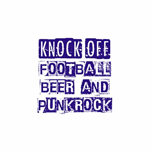 Football Beer and Punk Rock [Explicit]