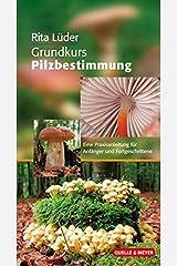 Grundkurs Pilzbestimmung: Eine Praxisanleitung für Anfänger und Fortgeschrittene (Quelle & Meyer Bestimmungsbücher) Taschenbuch