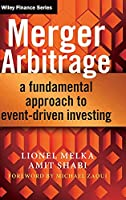 Merger Arbitrage: A Fundamental Approach to Event-Driven Investing (The Wiley Finance Series)