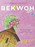 Bekwoh: Stories & Recipes from Peninsula Malaysia's East Coast