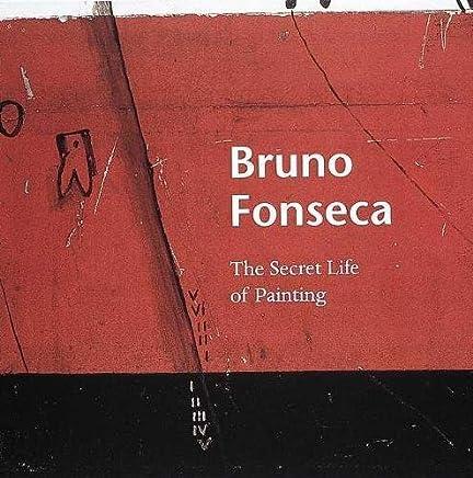 Bruno Fonseca: The Secret Life of Painting
