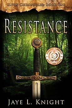 Resistance (Ilyon Chronicles Book 1) by [Jaye L. Knight]