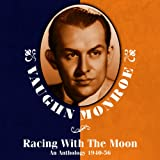 album cover: Vaughn Monroe Racing with the Moon, anthology 1940-56