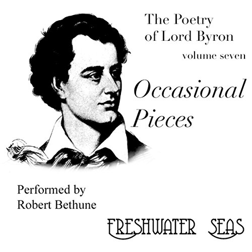 The Poetry of Lord Byron, Volume VII: Occasional Pieces cover art