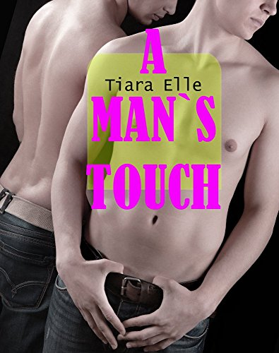 A Man's Touch (Older Man Gay First Time) (English Edition)
