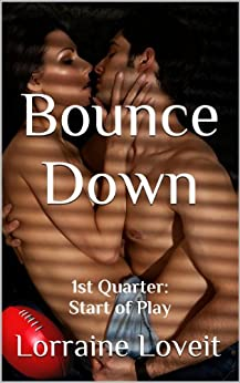 Bounce Down: First Quarter: Start of Play (Playing the Game Book 1) by [Lorraine Loveit]