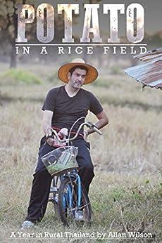 A Potato in a Rice Field: A Year in Rural Thailand by [Allan Wilson, Fanfan Wilson]