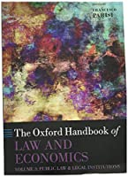 The Oxford Handbook of Law and Economics: Public Law and Legal Institutions (Oxford Handbooks in Economics)