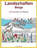 LANDSCHAFTEN BERGE - zum Ausmalen und Relaxen: Malbuch für Erwachsene