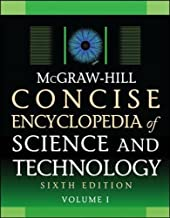 McGraw-Hill Concise Encyclopedia of Science and Technology, Sixth Edition (McGraw-Hill Concise Encyclopedia of Science & Technology)