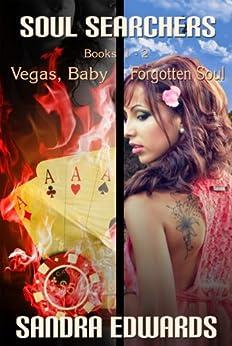 Soul Searchers Series 2~Pack (Forgotten Soul & Vegas, Baby) by [Sandra Edwards]