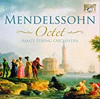 Mendelssohn - Octet; Piano Sextet by Amati String Orchestr (2009-08-20)