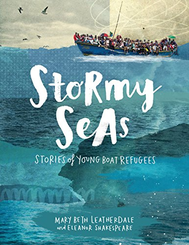 Compare Textbook Prices for Stormy Seas: Stories of Young Boat Refugees Illustrated Edition ISBN 9781554518951 by Leatherdale, Mary Beth,Shakespeare, Eleanor