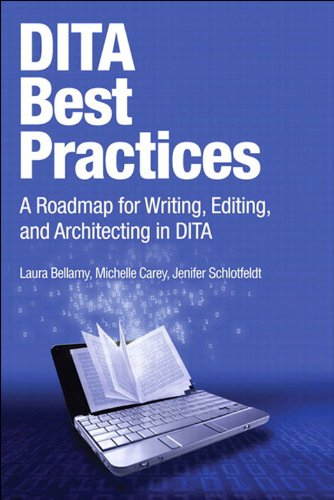 DITA Best Practices: A Roadmap for Writing, Editing, and Architecting in DITA (IBM Press) (English Edition)