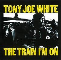 Train I'm On [Japanese Import] by Tony Joe White