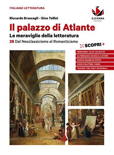 Il palazzo di Atlante. Per le Scuole superiori. Con ebook. Con espansione online. Dal neoclassicismo al romanticismo (Vol. 2B)