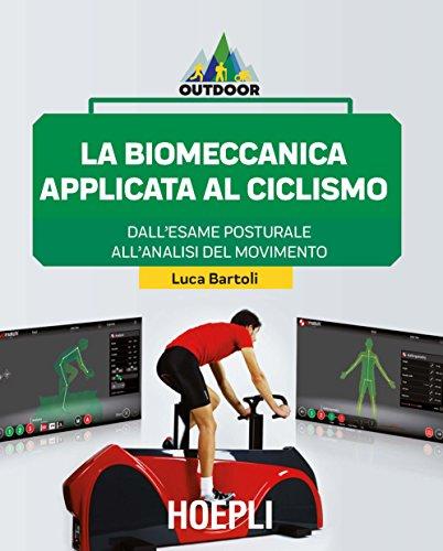 La biomeccanica applicata al ciclismo. Dall'esame posturale all'analisi del movimento