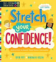 Self-Esteem Starters for Kids: Stretch Your Confidence!: Activities to Boost Your Inner Strength!
