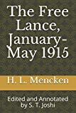 The Free Lance, January-May 1915: Edited and Annotated by S. T. Joshi (Collected Essays and Journalism of H. L. Mencken)